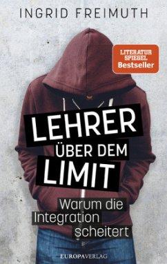 Lehrer über dem Limit - Freimuth, Ingrid