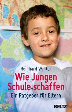 Wie Jungen Schule schaffen - Winter, Reinhard