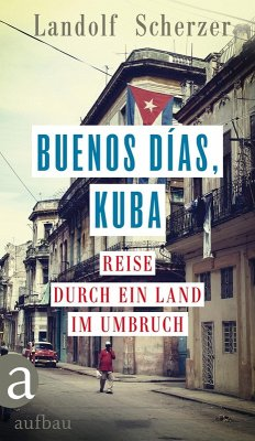 Buenos días, Kuba (eBook, ePUB) - Scherzer, Landolf