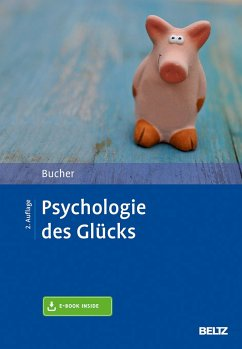 Psychologie des Glücks - Bucher, Anton A.