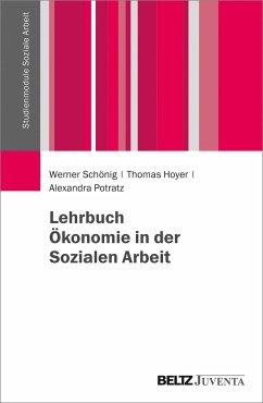 Lehrbuch Ökonomie in der Sozialen Arbeit - Schönig, Werner; Hoyer, Thomas; Potratz, Alexandra