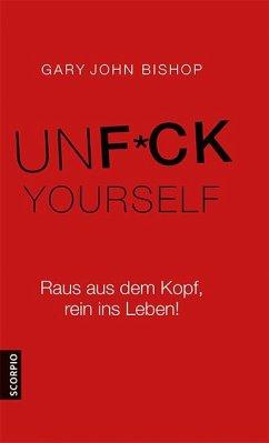 Unfuck Yourself - Bishop, Gary John
