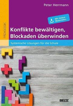 Konflikte bewältigen, Blockaden überwinden - Herrmann, Peter