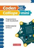 Coding in der Grundschule mit Calliope mini 01 - 3./4. Schuljahr. Arbeitsheft