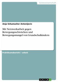 Mit Netzwerkarbeit gegen Bewegungsschwächen und Bewegungsmangel von Grundschulkindern (eBook, ePUB)