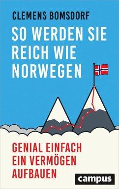 So werden Sie reich wie Norwegen (eBook, PDF) - Bomsdorf, Clemens