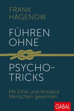Führen ohne Psychotricks - Hagenow, Frank