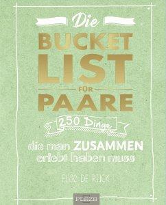 Die Bucket List für Paare - Rijck, Elise de