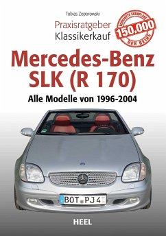 Praxisratgeber Klassikerkauf Mercedes-Benz SLK (R 170) - Zoporowski, Tobias
