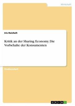Kritik an der Sharing Economy. Die Vorbehalte d...