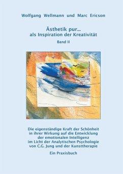 Ästhetik pur ... als Inspiration der Kreativität Band II