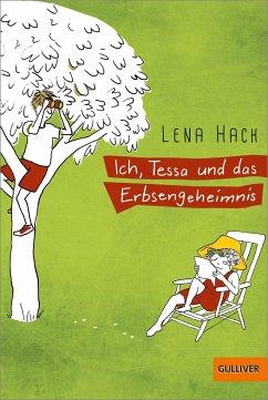 Ich, Tessa und das Erbsengeheimnis - Hach, Lena