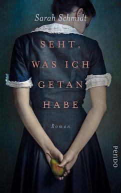 Seht, was ich getan habe (eBook, ePUB) - Schmidt, Sarah