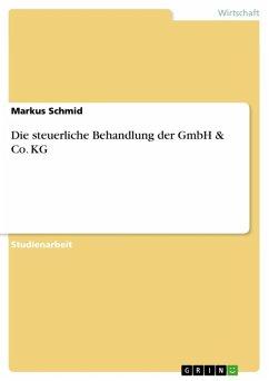 Die steuerliche Behandlung der GmbH & Co. KG (eBook, ePUB)