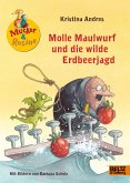 Molle Maulwurf und die wilde Erdbeerjagd / Mucker & Rosine Bd.3