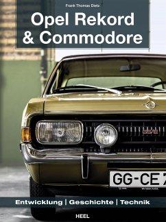 Opel Rekord & Commodore 1963-1986 - Dietz, Frank Th.