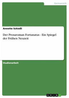 Der Prosaroman Fortunatus - Ein Spiegel der Frühen Neuzeit (eBook, ePUB) - Schießl, Annette