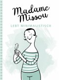 Madame Missou lebt minimalistisch