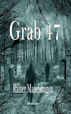 Grab 47 - Mauelshagen, Rainer