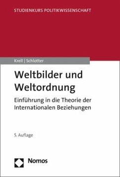 Weltbilder und Weltordnung - Krell, Gert; Schlotter, Peter