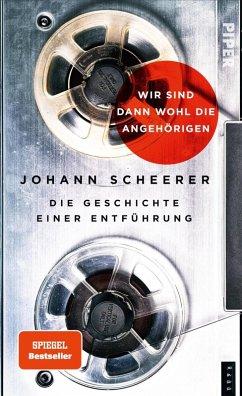 Wir sind dann wohl die Angehörigen (eBook, ePUB) - Scheerer, Johann