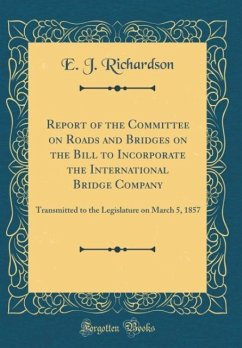 Report of the Committee on Roads and Bridges on...