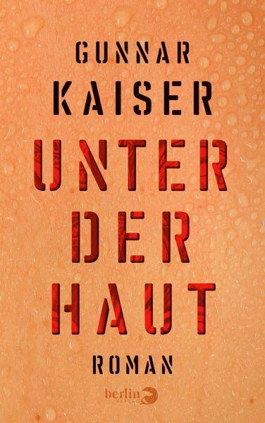 Unter Der Haut Ebook Epub Von Gunnar Kaiser Portofrei Bei Bücherde