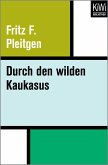 Durch den wilden Kaukasus (eBook, ePUB)