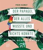 Der Papagei, der alles wusste und nichts konnte (eBook, ePUB)