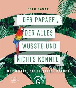Der Papagei, der alles wusste und nichts konnte (eBook, ePUB) - Rawat, Prem