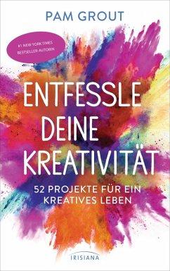 Entfessle deine Kreativität (eBook, ePUB) - Grout, Pam