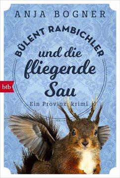 Bülent Rambichler und die fliegende Sau / Bülent Rambichler Bd.1 (eBook, ePUB) - Bogner, Anja