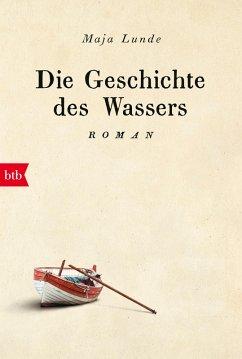 Die Geschichte des Wassers (eBook, ePUB) - Lunde, Maja