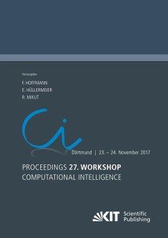 Proceedings. 27. Workshop Computational Intelli...