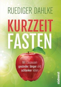 Kurzzeitfasten (eBook, ePUB) - Dahlke, Ruediger