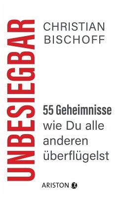 Unbesiegbar (eBook, ePUB) - Bischoff, Christian