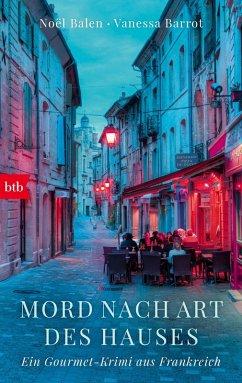 Mord nach Art des Hauses / Gourmet-Krimi Bd.2 (eBook, ePUB) - Balen, Noël; Barrot, Vanessa