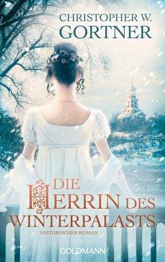 Die Herrin des Winterpalasts (eBook, ePUB) - Gortner, Christopher W.