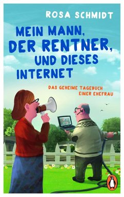 Mein Mann, der Rentner, und dieses Internet (eBook, ePUB) - Schmidt, Rosa