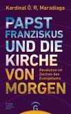 Papst Franziskus und die Kirche von morgen (eBook, ePUB)