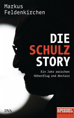Die Schulz-Story (eBook, ePUB) - Feldenkirchen, Markus