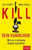 Kill dein Kaninchen!