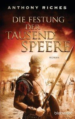 Die Festung der tausend Speere / Imperium Saga Bd.3 (eBook, ePUB) - Riches, Anthony