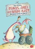 Die blöde Sache mit dem Ei / Minus Drei & die wilde Lucy Bd.4 (eBook, ePUB)