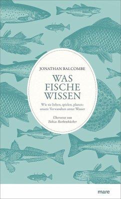 Was Fische wissen - Balcombe, Jonathan