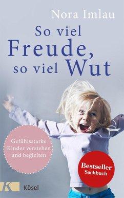 So viel Freude, so viel Wut (eBook, ePUB) - Imlau, Nora