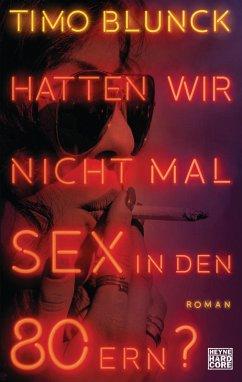Hatten wir nicht mal Sex in den 80ern? (eBook, ePUB) - Blunck, Timo