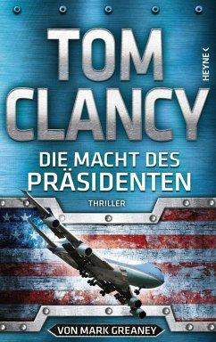 Die Macht des Präsidenten / Jack Ryan Bd.20 (eBook, ePUB) - Clancy, Tom; Greaney, Mark