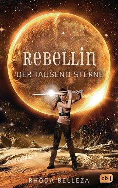 Rebellin der tausend Sterne / Die Herrscherin der tausend Sonnen Bd.2 (eBook, ePUB) - Belleza, Rhoda