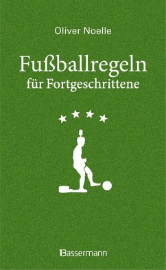 Fußballregeln für Fortgeschrittene (eBook, ePUB) - Noelle, Oliver